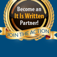 Become an It Is Written Partner! Join the action
