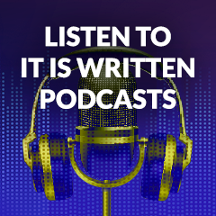 Listen to It Is Written Podcasts