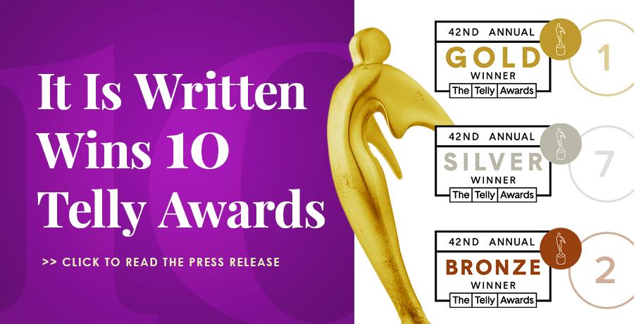 It Is Written Wins 10 Telly Awards