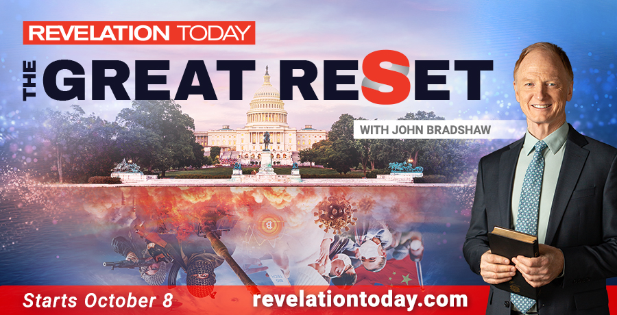 Revelation Today The Great Reset with John Bradshaw starts October 8